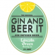 Gin and Beer it 5.0% by Lincoln Green Brewery